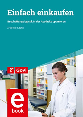 Einfach einkaufen: Beschaffungslogistik in der Apotheke optimieren (Govi)