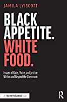 Black Appetite. White Food.