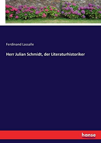 Herr Julian Schmidt, der Literaturhistoriker