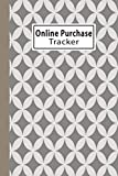 Online Purchase Tracker Organizer: Online Purchase Order Tracker to Record all Your Purchases,...