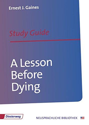 A Lesson Before Dying: Study Guide (Diesterwegs Neusprachliche Bibliothek - Englische Abteilung, Band 137): Sekundarstufe II / Study Guide ... - Englische Abteilung: Sekundarstufe II)