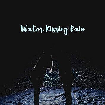Water Kissing Rain