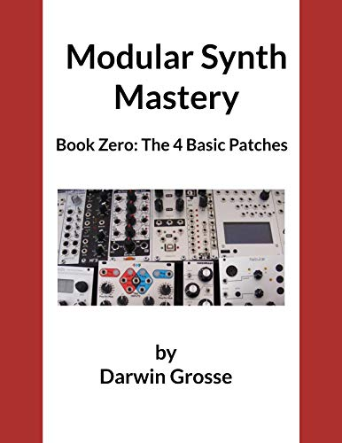 Modular Synthesizer Mastery - Volume 0