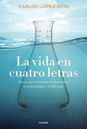LA VIDA EN CUATRO LETRAS - Carlos López Otín