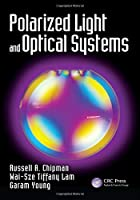 Polarized Light and Optical Systems (Optical Sciences and Applications of Light)