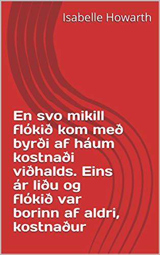 En svo mikill flókið kom með byrði af háum kostnaði viðhalds. Eins ár liðu og flókið var borinn af aldri, kostnaður (Icelandic Edition)
