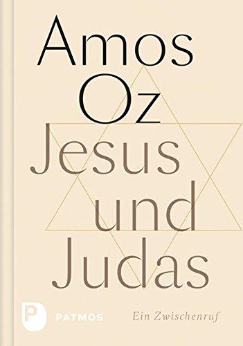 Jesus und Judas: Ein Zwischenruf