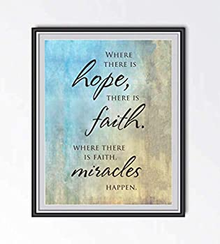 Where There Is Hope>Faith>Miracles Happen - Spiritual Wall Art- 8 x 10  Abstract Design Print-Ready to Frame Inspirational Home Décor-Office-Church Decor Gives Peace & Contentment Great Gift Idea!