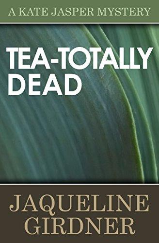 Tea-Totally Dead (The Kate Jasper Mysteries Book 5)