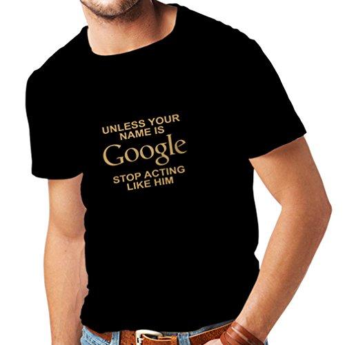 lepni.me Camisetas Hombre A Menos Que tu Nombre Sea Google, Deja de Actuar como éll (Large Negro Oro)