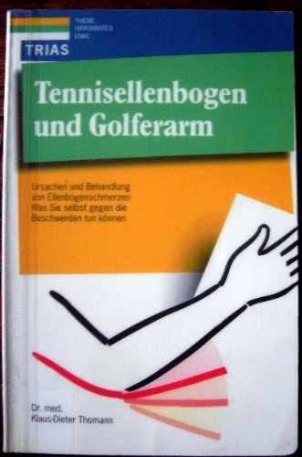 Tennisellenbogen und Golferarm. Ursachen und Behandlung von Ellenbogenschmerzen. Was Sie selbst gegen die Beschwerden tun können