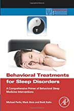 Behavioral Treatments for Sleep Disorders: A Comprehensive Primer of Behavioral Sleep Medicine Interventions (Practical Resources for the Mental Health Professional) best Sleep Disorders Books