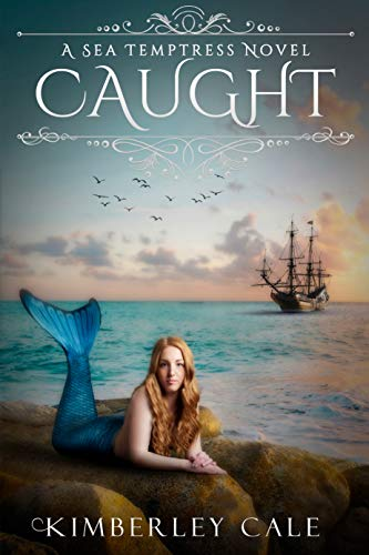 Caught (Sea Temptress Series Book 1) by [Kimberley Cale]