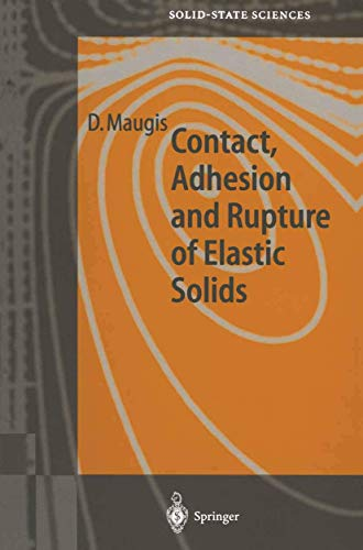 Contact, Adhesion and Rupture of Elastic Solids (Springer Series in Solid-State Sciences) (Springer Series in Solid-State Sciences (130), Band 130)