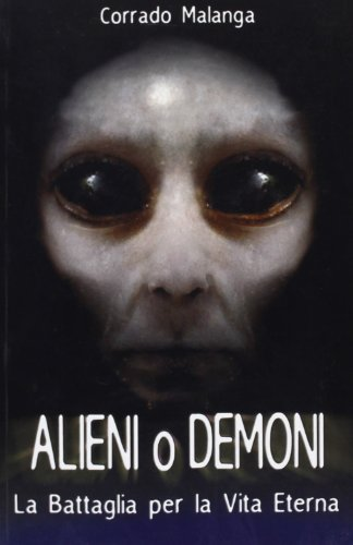 Alieni e demoni. La battaglia per la vita eterna