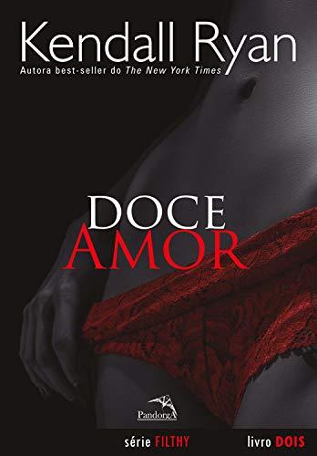 Doce Amor (Filthy Livro 2)