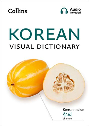 Korean Visual Dictionary: A photo guide to everyday words and phrases in Korean (Collins Visual Dictionary) (English Edition)