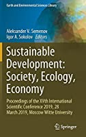 Sustainable Development: Society, Ecology, Economy: Proceedings of the XVth International Scientific Conference 2019, 28 March 2019, Moscow Witte University (Earth and Environmental Sciences Library)