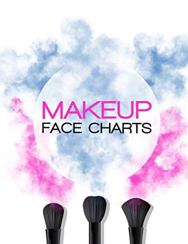 Makeup Face Charts for Makeup Artists: Practice Sheets for Beginners and Dummies too | Realistic Face