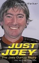Just Joey: The Joey Dunlop Story by Jimmy Walker (4-Jul-2011) Paperback