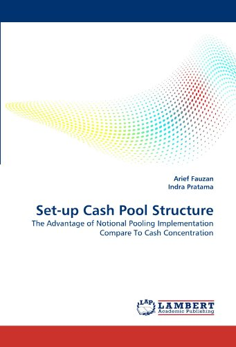 Set-up Cash Pool Structure: The Advantage of Notional Pooling Implementation Compare To Cash Concentration