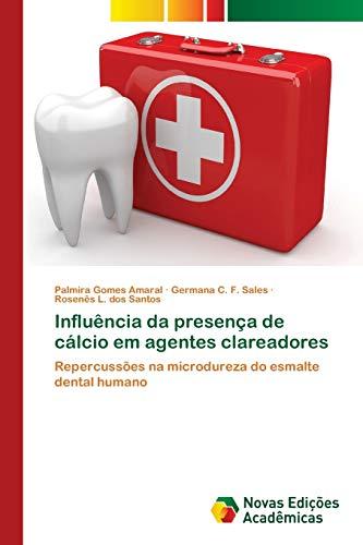 Influência da presença de cálcio em agentes clareadores: Repercussões na microdureza do esmalte dental humano