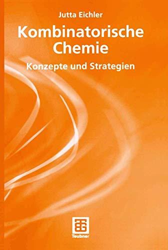 Kombinatorische Chemie: Konzepte und Strategien (Teubner Studienbücher Chemie) (German Edition)