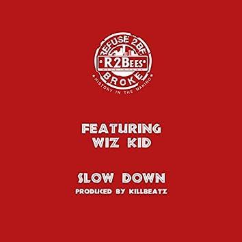Slow Down (feat. Wiz Kid)