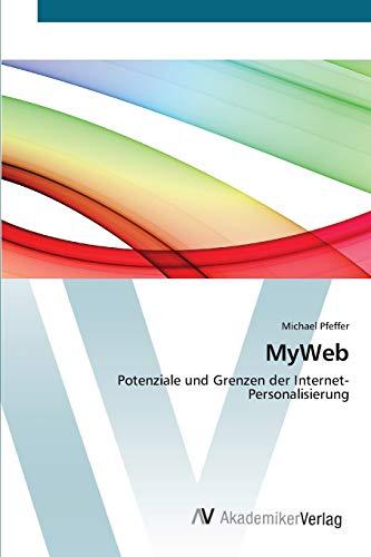 MyWeb: Potenziale und Grenzen der Internet-Personalisierung
