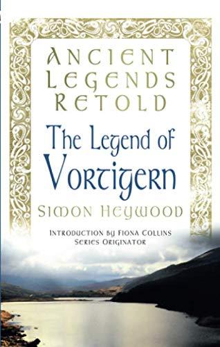 The Legend of Vortigern (Ancient Legends Retold)