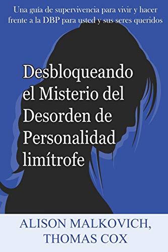 Desbloqueando el Misterio del Desorden de Personalidad limítrofe (Spanish Edition)