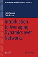 Introduction to Averaging Dynamics over Networks (Lecture Notes in Control and Information Sciences (472))
