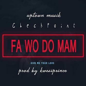 Fa Wo Do Mam (feat. Checkpoint)