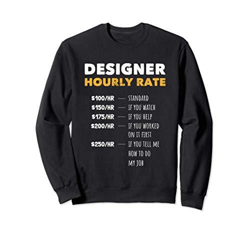 Funny Graphic Designer Artist Humor Hourly Rate Sudadera