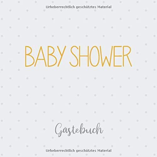 Baby Shower Gästebuch: Erinnerungsalbum und Babyshower-Buch, Geschenk zur Babyparty