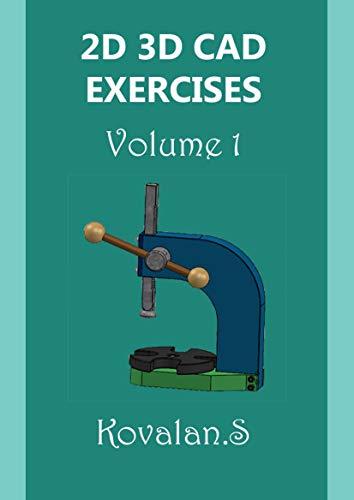 2D 3D CAD EXERCISES: Volume 1