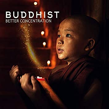 Buddhist Better Concentration - Deep Harmony, Ambient Study Music, Reduce Stress, Mantra, Relaxation Songs for Full Concentration, Inner Silence, Meditation Therapy, Focus Melodies