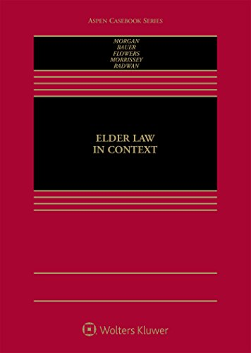 Compare Textbook Prices for Elder Law in Context Aspen Casebook  ISBN 9781454870241 by Rebecca C. Morgan,Mark D. Bauer,Roberta K. Flowers,Joseph F. Morrissey,Theresa J. Pulley Radwan