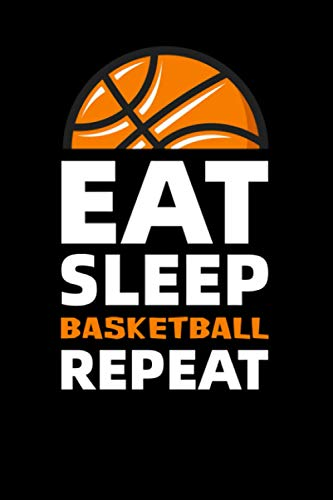 Compare Textbook Prices for Eat Sleep Basketball Repeat: Basketball Journal  ISBN 9798563776852 by Emelia, Eve