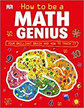 How to Be a Math Genius - Your Brilliant Brain and How to Train It