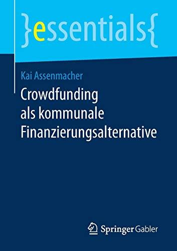 Crowdfunding als kommunale Finanzierungsalternative (essentials)