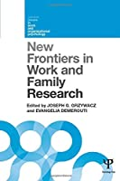 New Frontiers in Work and Family Research (Current Issues in Work and Organizational Psychology)