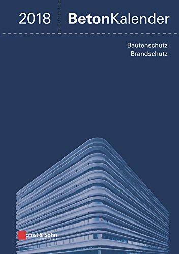 Beton-Kalender 2018: Schwerpunkte: Bautenschutz, Brandschutz, 2 Bände