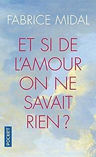 Et si de l'amour on ne savait rien ? par Fabrice Midal