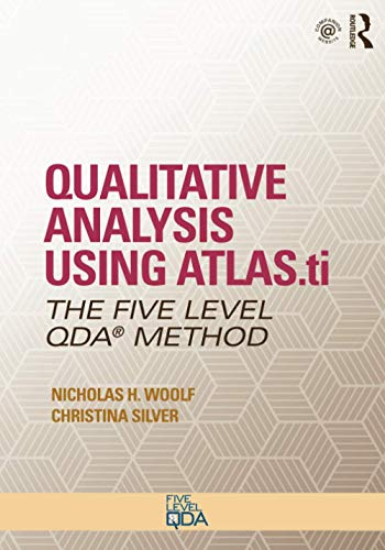 Qualitative Analysis Using ATLAS.ti: The Five-Level QDA™ Method (Developing Qualitative Inquiry)