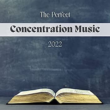 The Perfect Concentration Music 2022 – Soothing Piano Music for Exam Study
