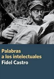 Palabras a los intelectuales (Coleccion Fidel Castro) (Spanish Edition)