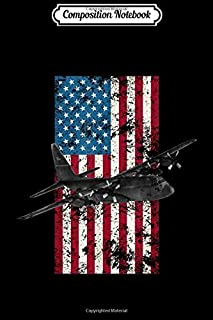 Composition Notebook: C-130 Hercules Vintage American Flag - Military  Journal/Notebook Blank Lined Ruled 6x9 100 Pages