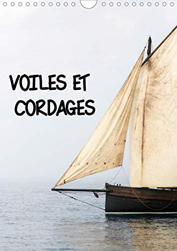 VOILES ET CORDAGES (Calendrier mural 2021 DIN A4 vertical)