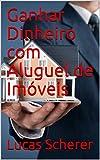 Ganhar Dinheiro com Aluguel de Imóveis (English Edition)